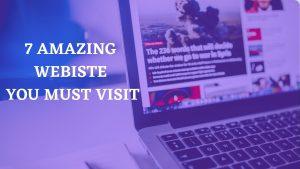 7 amazing websites
